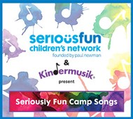 SeriousFun Children's Network & Kindermusik present: Seriously Fun Camp Songs, CD